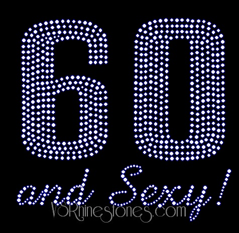 60 and Sexy Rhinestone Transfer